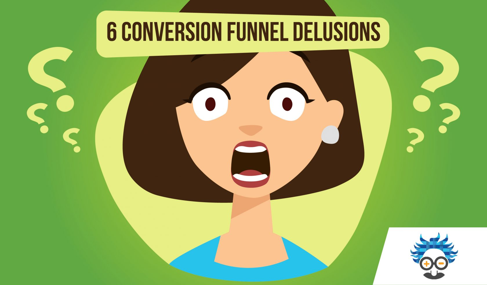 conversion funnel delusions