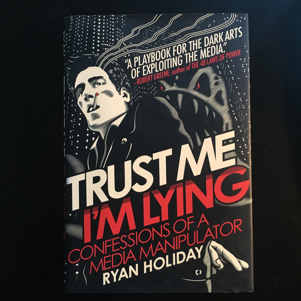 must read marketing books trust me i'm lying ryan holiday